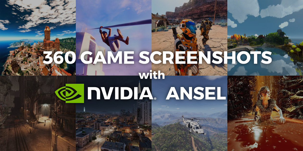 All the games supporting 360 game screenshots with NVIDIA Ansel